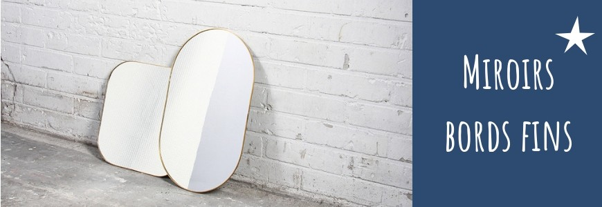 Miroirs bords fins